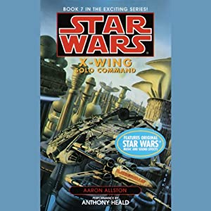 Star Wars: The X-Wing Series, Volume 7: Solo Command | [Aaron Allston]