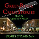 Green River Crime Stories: Green River Crime & Horror | David Bain