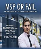 img - for MSP or Fail: From Break Fix to Managed Services book / textbook / text book