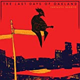 The Last Days of Oakland [Explicit]
