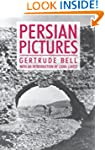 Persian Pictures: A Book of Travel (A...