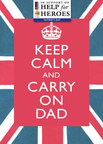 Father's Day card 'Keep Calm... Dad'. Supports Help for Heroes . (1 card with envelope)