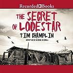 The Secret of Lodestar | Tim Champlin