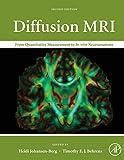 Diffusion MRI Second Edition: From Quantitative Measurement to In vivo Neuroanatomy