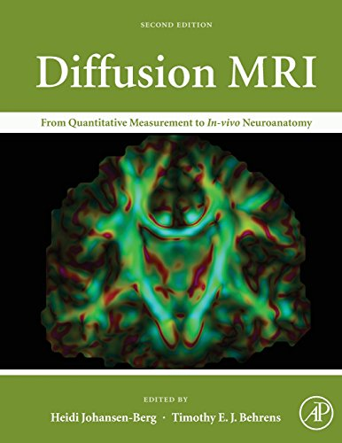 Diffusion Mri, Second Edition: From Quantitative Measurement To In Vivo Neuroanatomy
