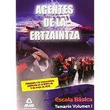 Agentes De La Ertzaintza. Escala Básica. Temario. Volumen I