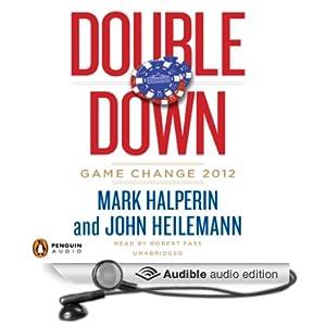 Double Down - Game Change 2012 - Mark Halperin & John Heilemann