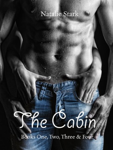 The Cabin (Books One, Two, Three & Four) (The Cabin Series) by Natalie Stark