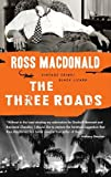 The Three Roads (Vintage Crime/Black Lizard) (0307740765) by Macdonald, Ross