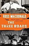 The Three Roads (Vintage Crime/Black Lizard) (0307740765) by Macdonald, Ross