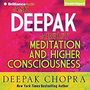 Ask Deepak About Meditation & Higher Consciousness Rede