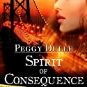 Spirit of Consequence: A Spirit Walking Mystery, Volume 1 (       UNABRIDGED) by Peggy Dulle Narrated by Ashlyn Selich