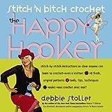 Stitch 'n Bitch Crochet: The Happy Hooker by Stoller, Debbie (2006) Stoller. Debbie