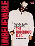 img - for Unbelievable: The Life, Death, and Afterlife of the Notorious B.I.G. book / textbook / text book