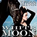White Moon (       UNABRIDGED) by Vella Munn Narrated by Jo Keller