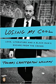 Williams – Losing My Cool: Love, Literature, and a Black Man's Escape from the Crowd
