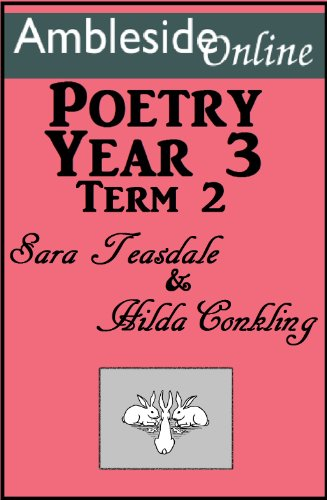 Sara Teasdale - AmblesideOnline Poetry, Year 3, Term Two, Teasdale & Conkling (English Edition)