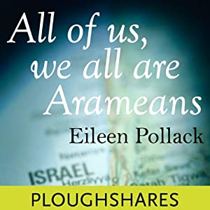 All of Us, We All Are Arameans | [Eileen Pollack]