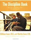 The Discipline Book: How to Have a Better-Behaved Child From Birth to Age Ten