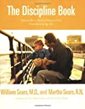 img - for The Discipline Book: How to Have a Better-Behaved Child From Birth to Age Ten book / textbook / text book