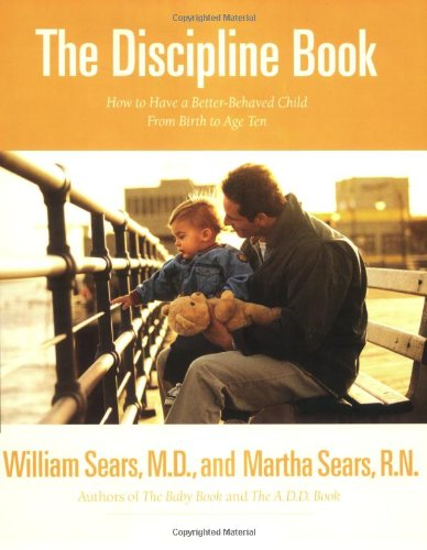 The Discipline Book: How To Have A Better-Behaved Child From Birth To Age Ten front-17074