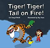 Tiger! Tiger! Tail on Fire!