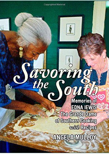 Savoring the South: Memories of Edna Lewis, the Grande Dame of Southern Cooking