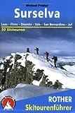 Surselva: Laax - Flims - Disentis - Vals - San Bernardino - Juf. Skitourenführer