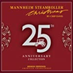 Mannheim Steamroller Christmas: 25th...