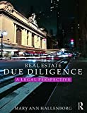 Real Estate Due Diligence: A legal perspective by Mary Ann Hallenborg (2015-12-04)
