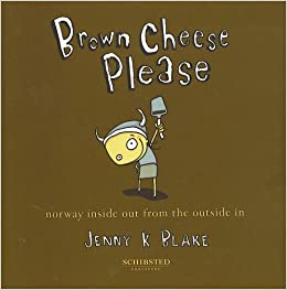 Brown Cheese Please: Jenny K. Blake: 9788251620420: Amazon.com: Books