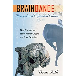 Braindance: New Discoveries about Human Origins and Brain Evolution Dean Falk
