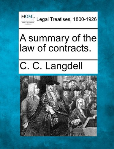 A summary of the law of contracts.