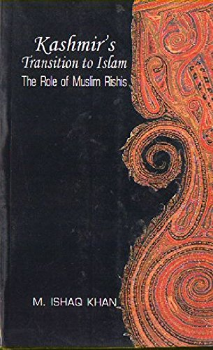 Kashmir's Transition To Islam: The Role of Muslim Rishis (15th to 18th Centuries)
