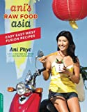 img - for Ani's Raw Food Asia: Easy East-West Fusion Recipes the Raw Food Way book / textbook / text book