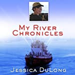 My River Chronicles: Rediscovering America on the Hudson | Jessica DuLong