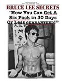 How Can I Get a Six Pack | Bruce Lee Secrets How To Get a Six Pack in 30 days (1484070089) by Lee, Bruce