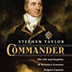 Commander: The Life and Exploits of Britain's Greatest Frigate Captain | Stephen Taylor