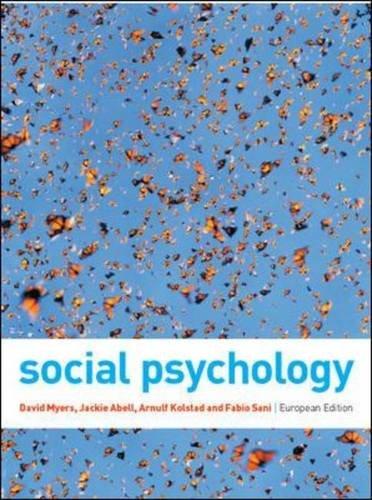 Social Psychology, by David Myers, Jackie Abell, Arnulf Kolstad, Fabio Sani