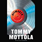 Hitmaker: The Man and His Music | Tommy Mottola,Cal Fussman