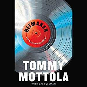Hitmaker: The Man and His Music | [Tommy Mottola, Cal Fussman]
