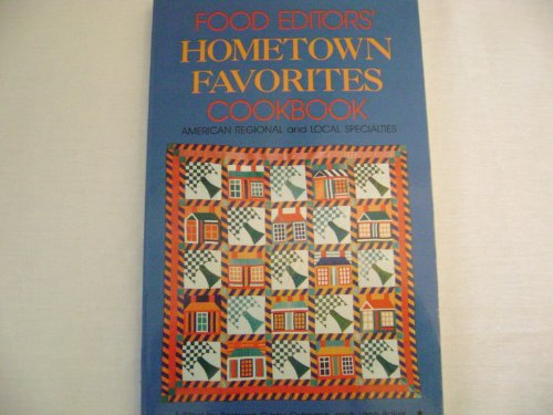 Food Editors' Hometown Favorites Cookbook: American Regional and Local Specialties, Jane L. Baker, Barbara Gibbs Ostmann, Newspaper Food Editors and Writers Association (U. S.)