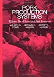 img - for Pork Production Systems: Efficient Use of Swine and Feed Resources book / textbook / text book