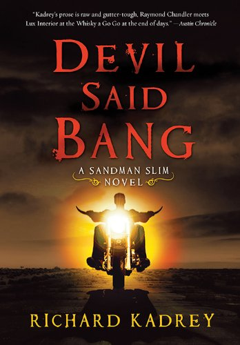 Devil Said Bang (Sandman Slim) [Kindle Edition] by: Richard Kadrey