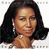 So Damn Happy ~ Aretha Franklin