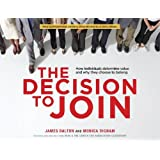 The Decision to Join: How Individuals Determine Value and Why They Choose to Belong ~ James Dalton and...