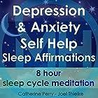 Depression & Anxiety Self Help Sleep Affirmations: 8 Hour Sleep Cycle Meditation Rede von Joel Thielke, Catherine Perry Gesprochen von: Catherine Perry