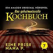Eine Prise Mama P. (Das geheimnisvolle Kochbuch 7) | Barbara van den Speulhof