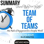 General Stanley McChrystal's Team of Teams: New Rules of Engagement for a Complex World Summary |  Ant Hive Media