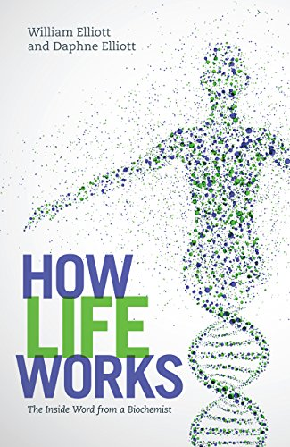 How Life Works: The Inside Word from a Biochemist PDF